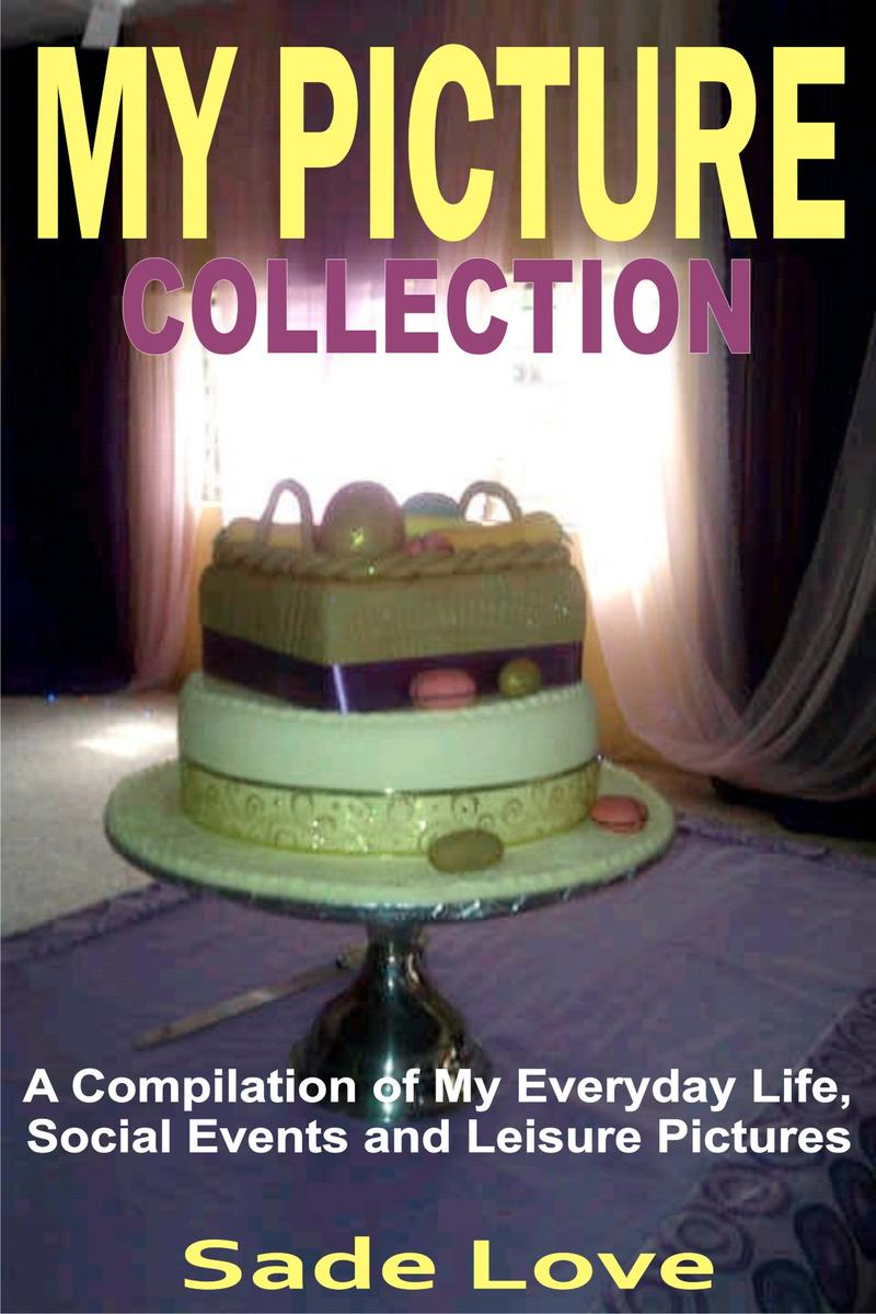 My Picture Collection: A Compilation of My Everyday Life, Social Events and Leis