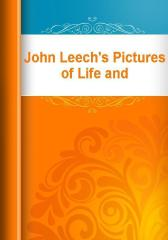 John Leech's Pictures of Life and Character