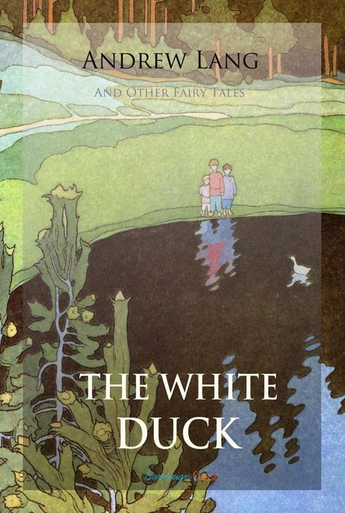 The White Duck and Other Fairy Tales