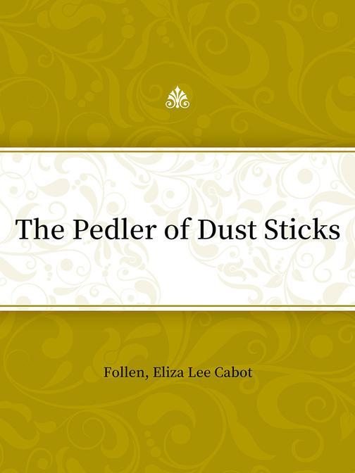 The Pedler of Dust Sticks