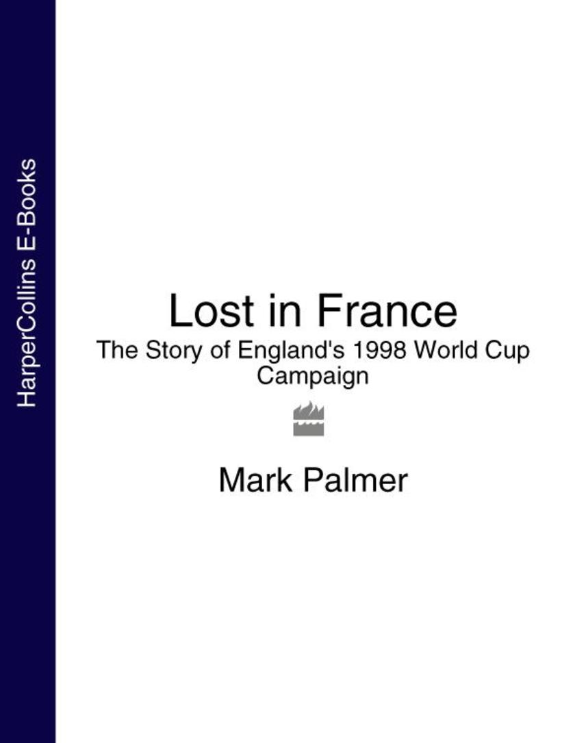 Lost in France:The Story of England's 1998 World Cup Campaign