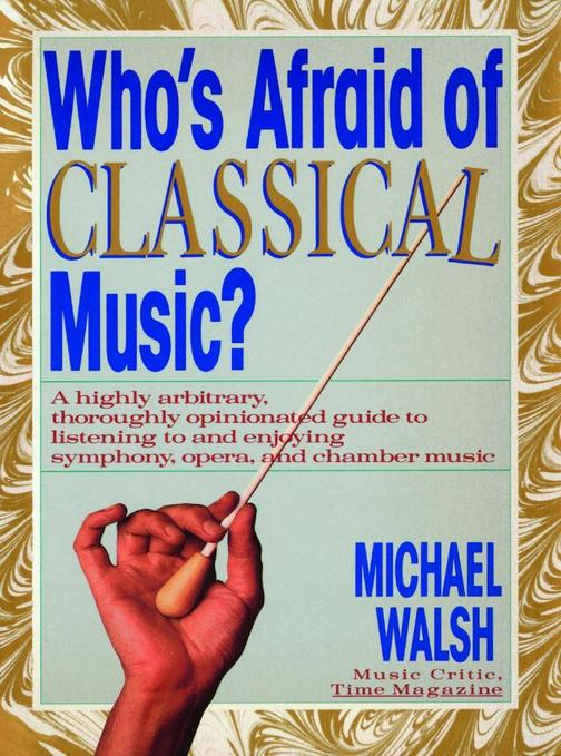 WHO'S AFRAID OF CLASSICAL MUSIC?