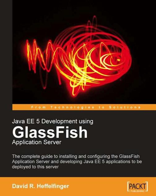 Java EE 5 Development using GlassFish Application Server