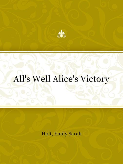 All's Well Alice's Victory