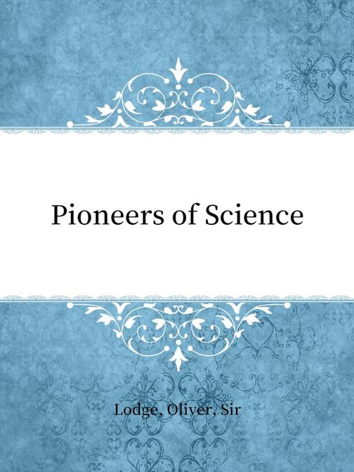 Pioneers of Science