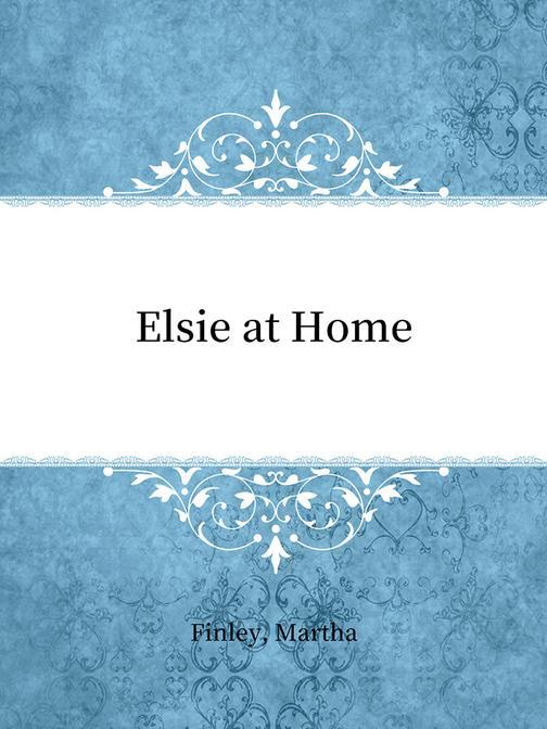 Elsie at Home