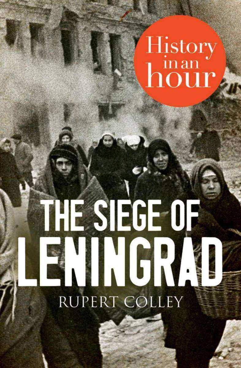 The Siege of Leningrad:History in an Hour