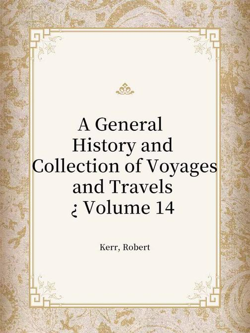 A General History and Collection of Voyages and Travels ? Volume 14