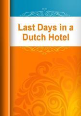 Last Days in a Dutch Hotel
