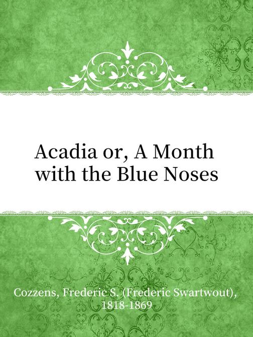 Acadia or, A Month with the Blue Noses