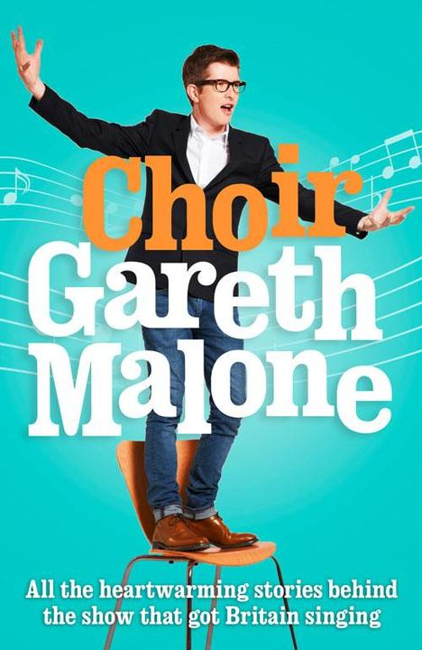 Choir:Gareth Malone