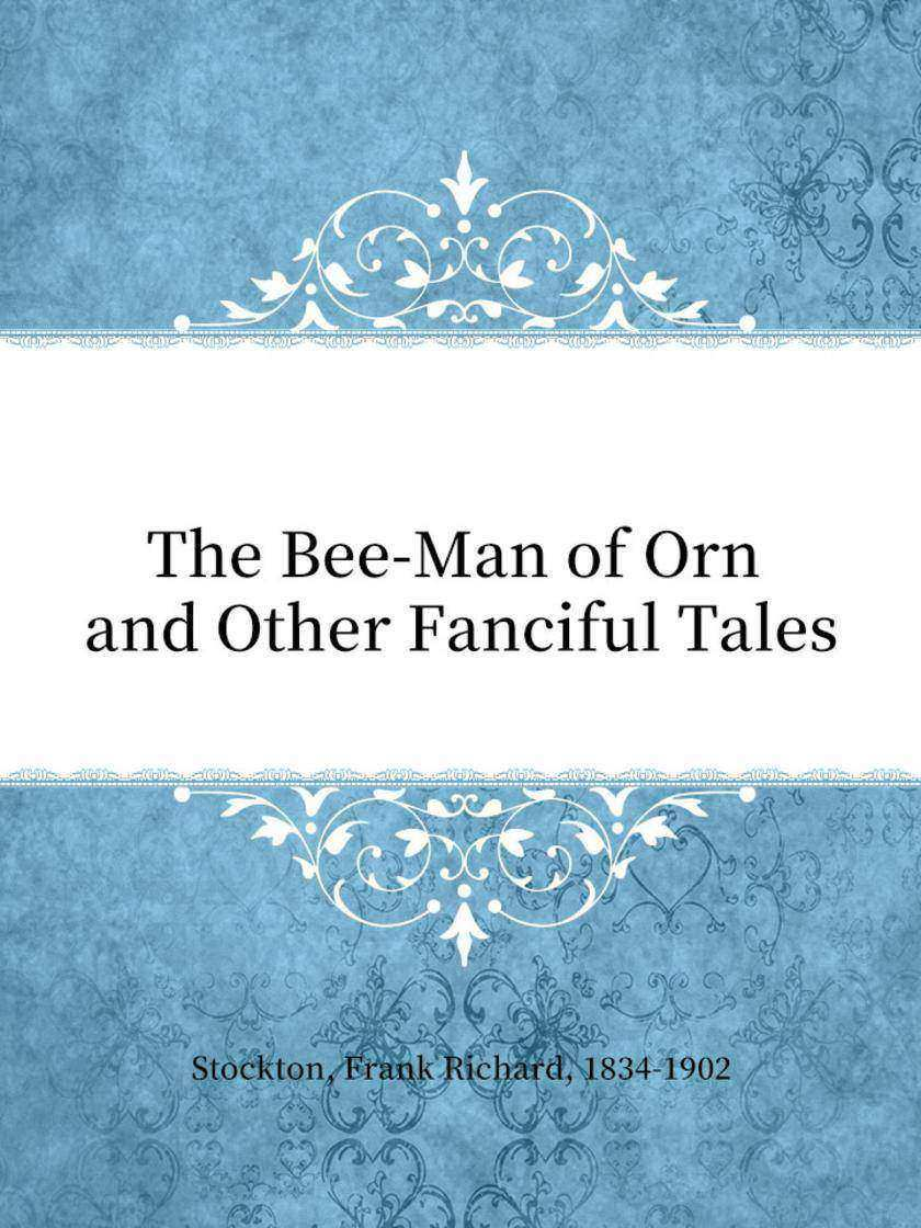 The Bee-Man of Orn and Other Fanciful Tales