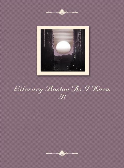 Literary Boston As I Knew It