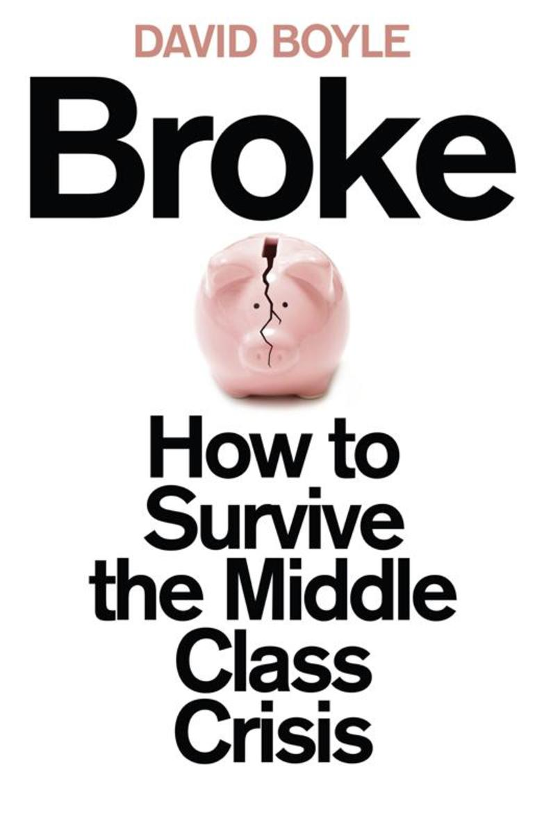 Broke:Who Killed the Middle Classes?