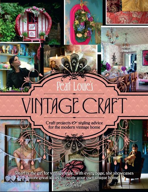 Pearl Lowe's Vintage Craft:50 Craft Projects and Home Styling Advice