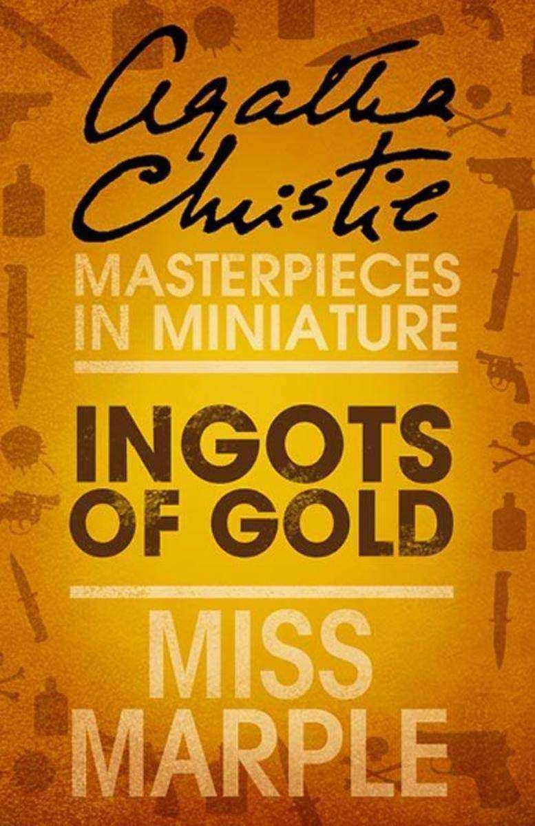 Ingots of Gold:A Miss Marple Short Story
