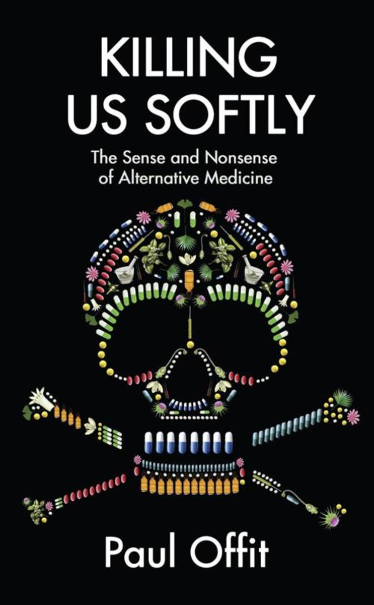 Killing Us Softly:The Sense and Nonsense of Alternative Medicine