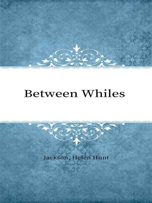 Between Whiles