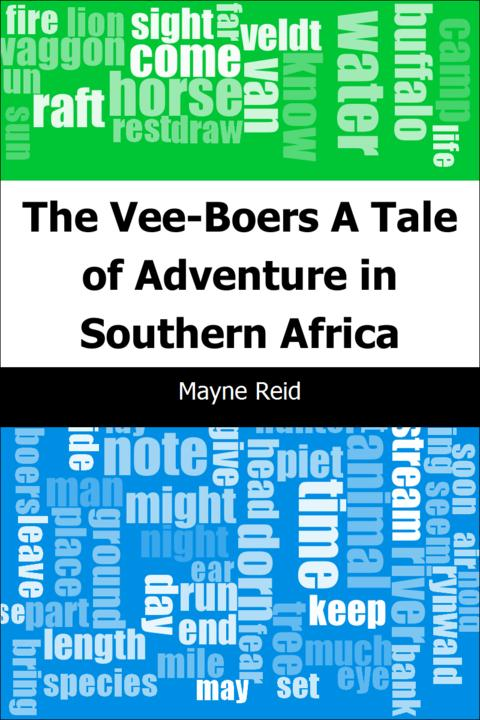 The Vee-Boers: A Tale of Adventure in Southern Africa