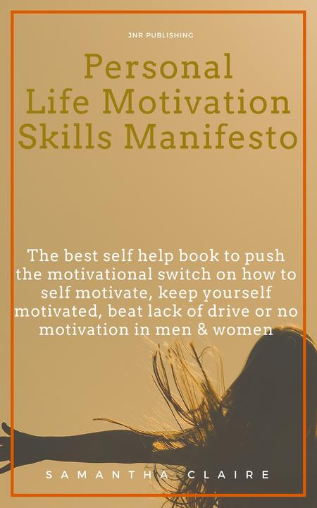 Personal Life Motivation Skills Manifesto