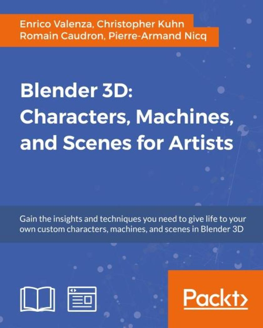 Blender 3D: Characters, Machines, and Scenes for Artists