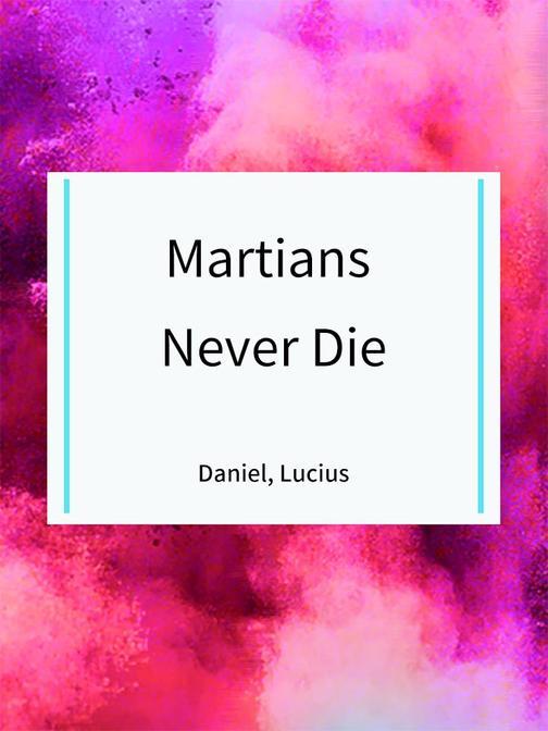 Martians Never Die