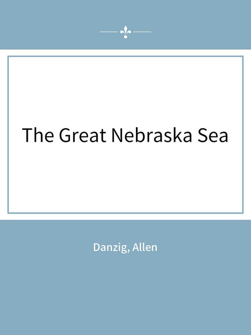 The Great Nebraska Sea
