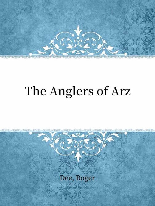 The Anglers of Arz