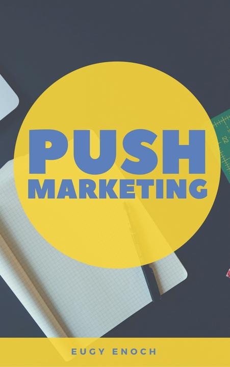 Push Marketing: Sales Digits Guaranteed To Turn Your Prospects into Customer