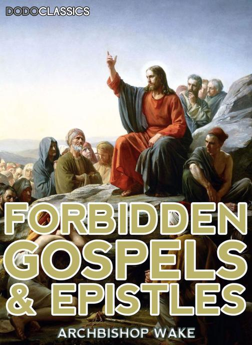 Forbidden Gospels And Epistles
