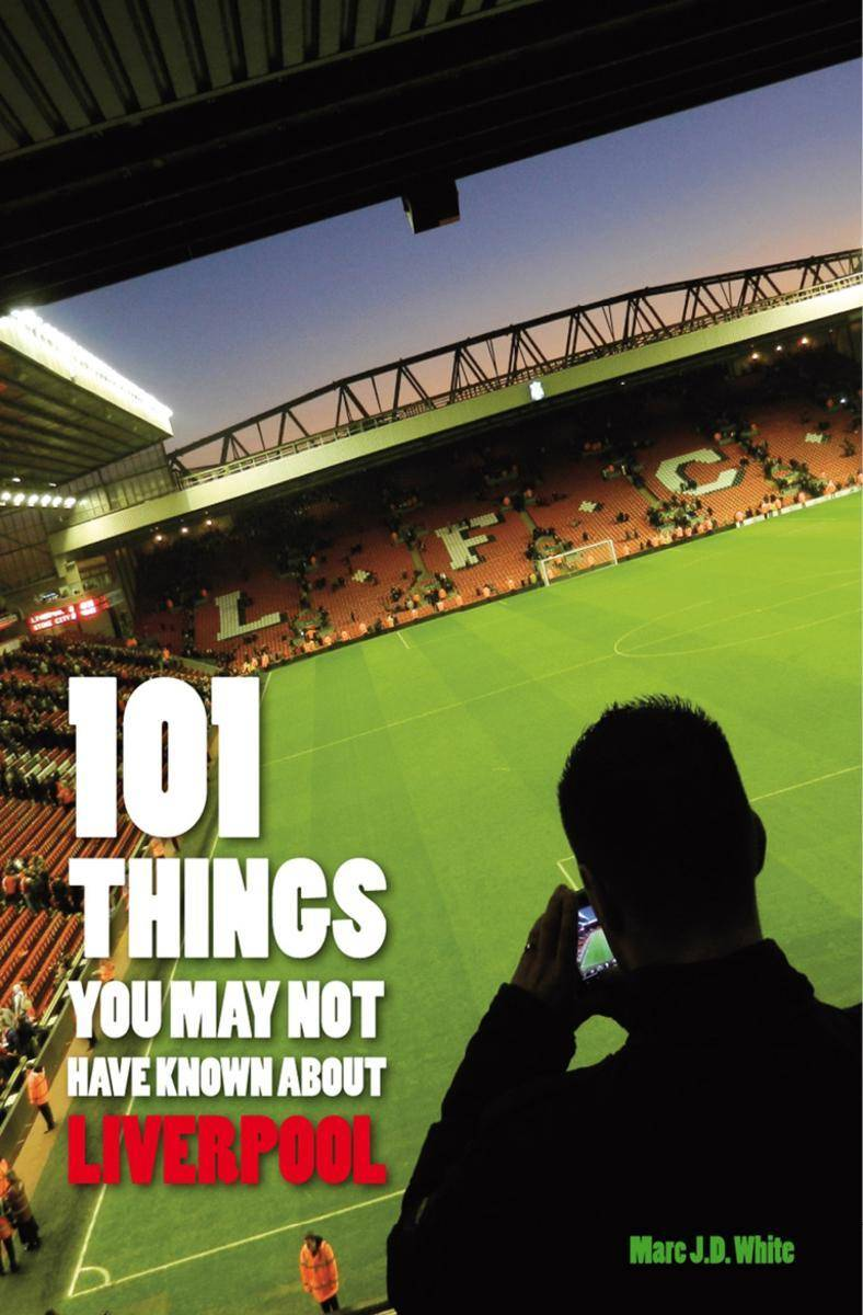 101 Things You May Not Have Known About Liverpool