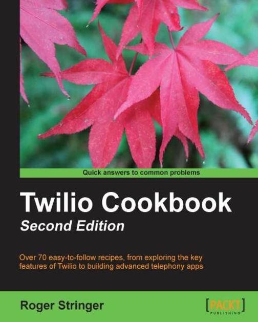 Twilio Cookbook Second Edition