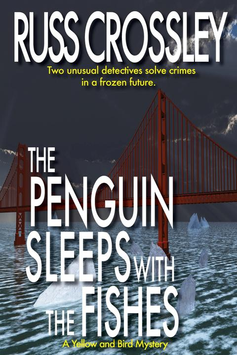 The Penguin Sleeps With The Fishes: A Yellow and Bird Mystery