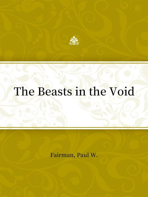 The Beasts in the Void