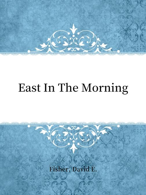 East In The Morning