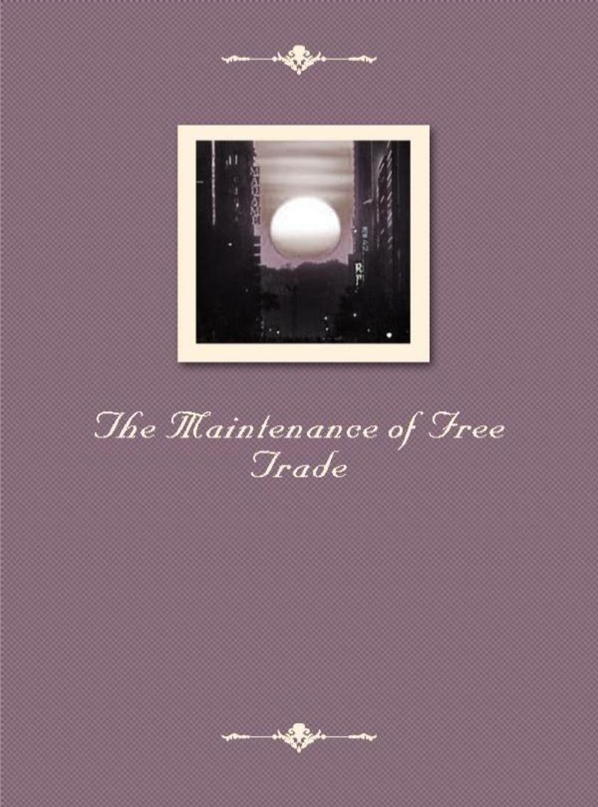 The Maintenance of Free Trade