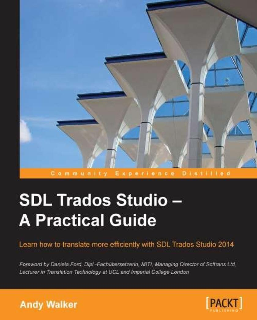 SDL Trados Studio: A Practical Guide