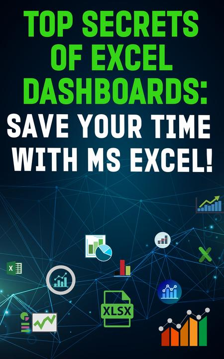Top Secrets Of Excel  Dashboards: Save Your Time With MS Excel