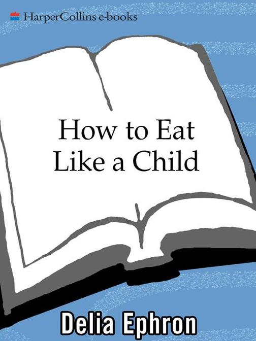 How to Eat Like a Child