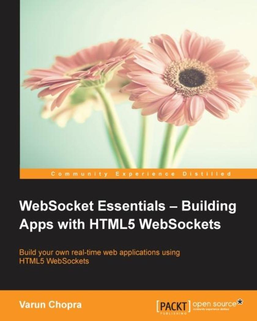 WebSocket Essentials – Building Apps with HTML5 WebSockets