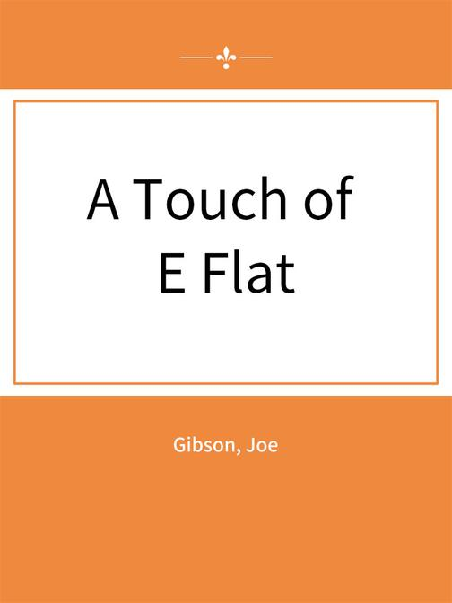 A Touch of E Flat