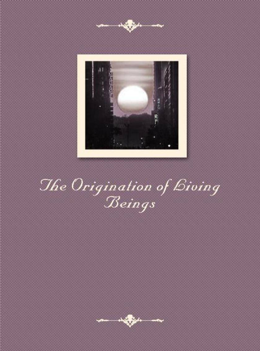 The Origination of Living Beings