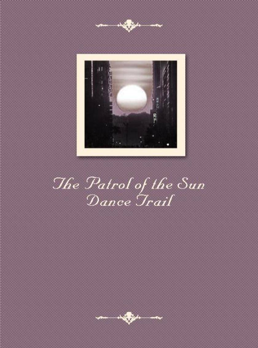 The Patrol of the Sun Dance Trail