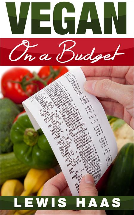 Vegan on a Budget:Making Veganism an Affordable Lifestyle