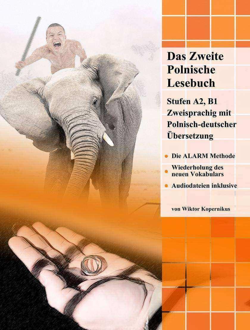 Das Zweite Polnische Lesebuch: Stufen A2 B1 Zweisprachig mit Polnisch-deutscher