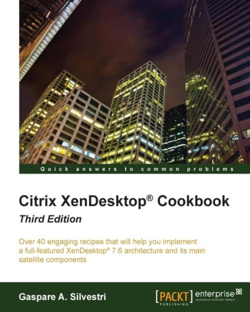 Citrix XenDesktop? Cookbook - Third Edition