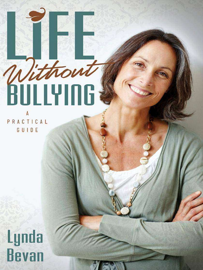 Life Without Bullying:A Practical Guide
