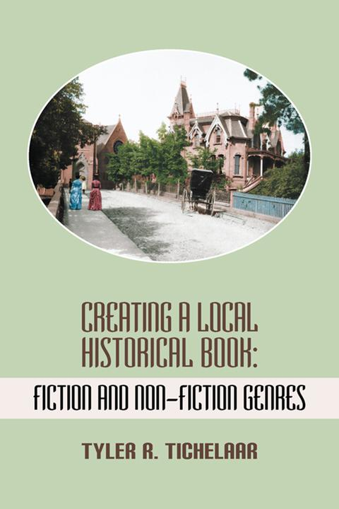 Creating a Local Historical Book:Fiction and Non-Fiction Genres