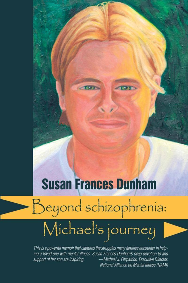 Beyond Schizophrenia:Michael's Journey