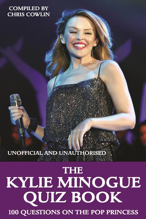 Kylie Minogue Quiz Book